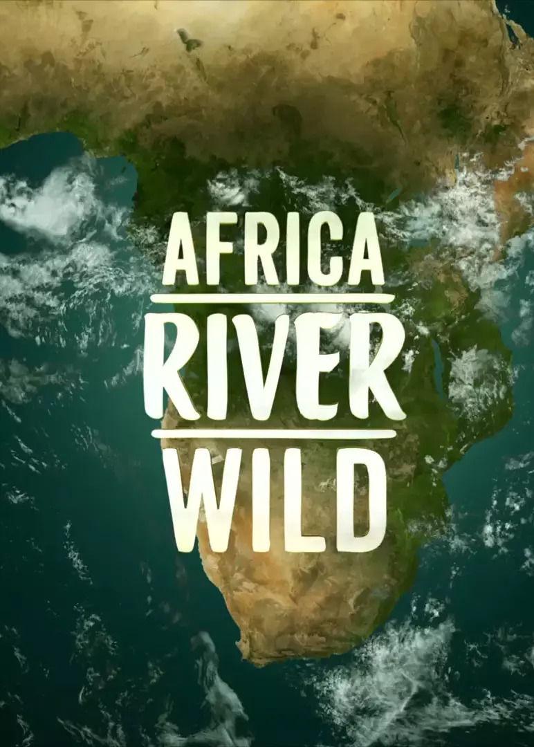 Africa River Wild ne zaman