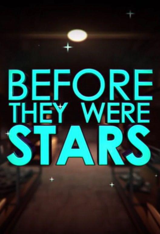 Before They Were Stars ne zaman