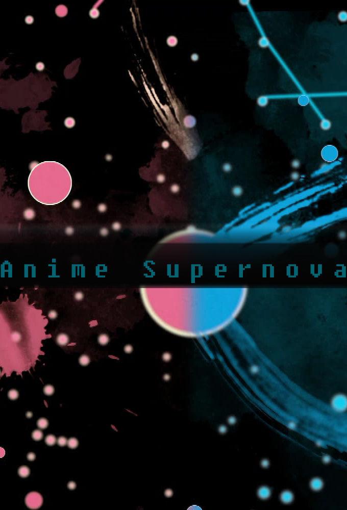 Anime Supernova ne zaman