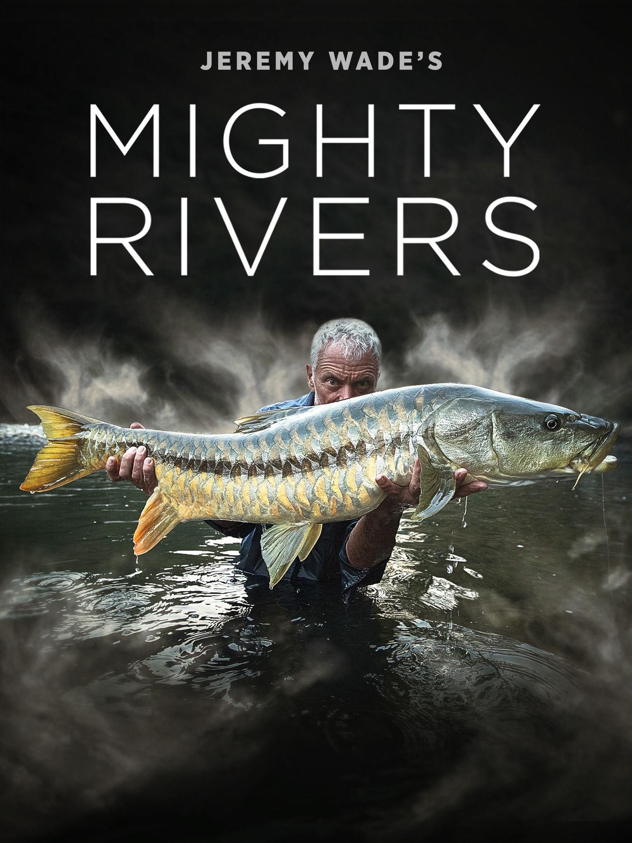 Jeremy Wade's Mighty Rivers ne zaman