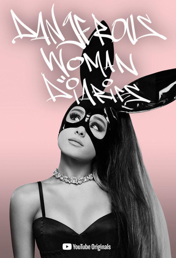 Ariana Grande: Dangerous Woman Diaries ne zaman