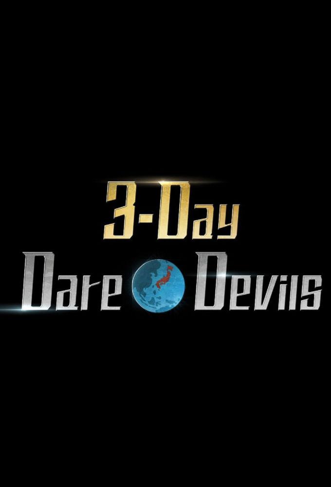 3-Day Dare*Devils ne zaman
