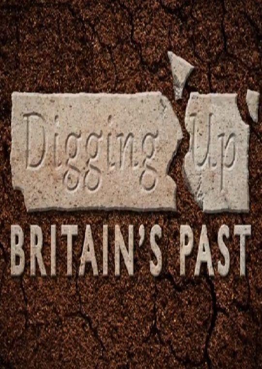 Digging Up Britain's Past ne zaman