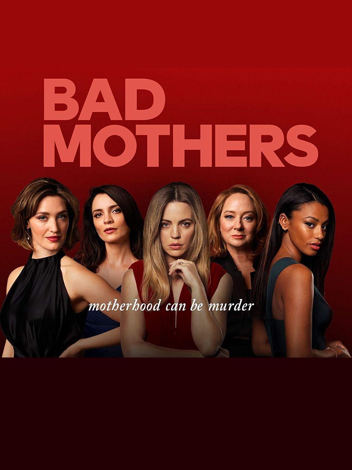 Bad Mothers ne zaman