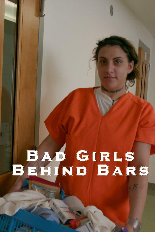 Bad Girls Behind Bars ne zaman