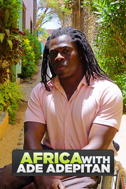 Africa with Ade Adepitan ne zaman