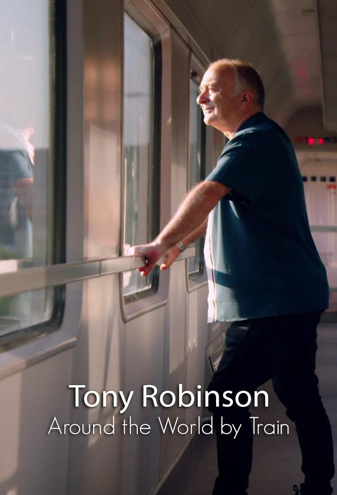 Around the World by Train with Tony Robinson ne zaman