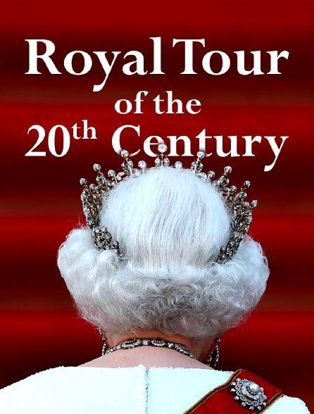A Royal Tour of the 20th Century ne zaman