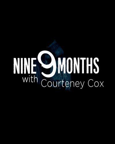9 Months with Courteney Cox ne zaman