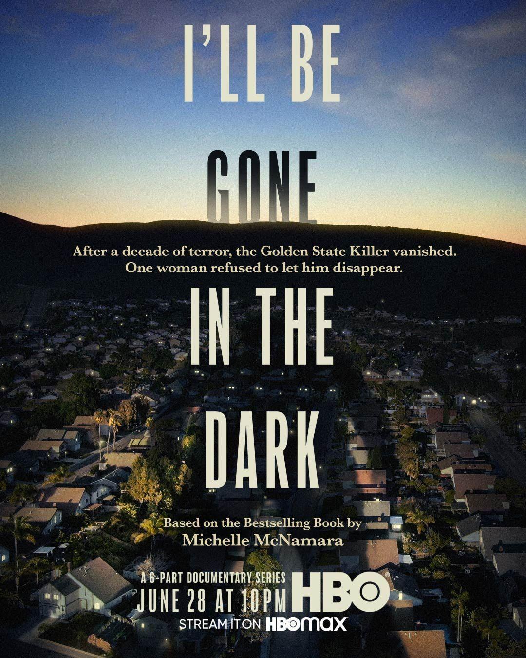 I'll Be Gone in the Dark ne zaman