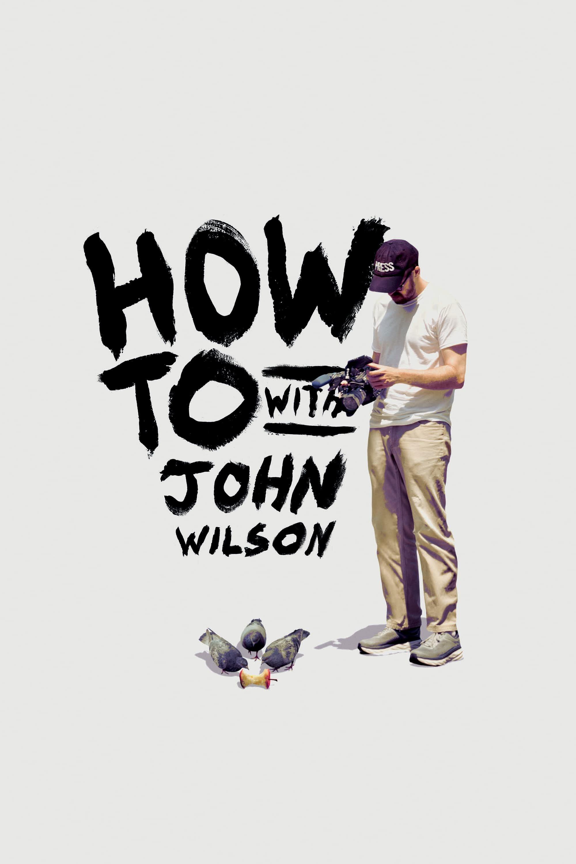 How To with John Wilson ne zaman