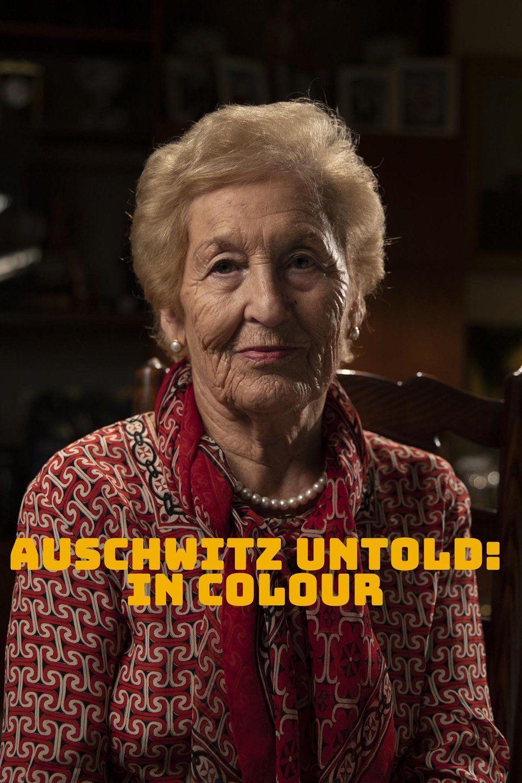 Auschwitz Untold: In Colour ne zaman