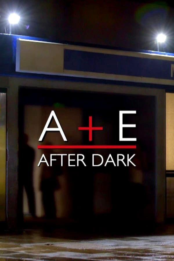 A&E After Dark ne zaman