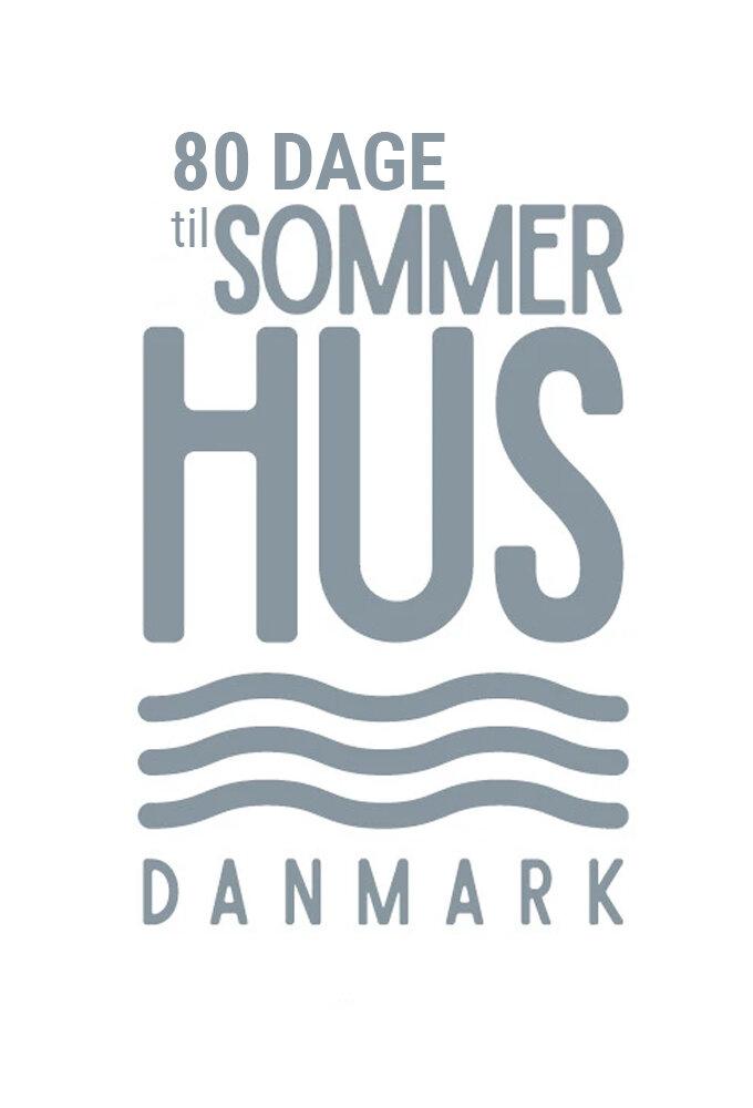 80 Dage Til Sommerhus ne zaman