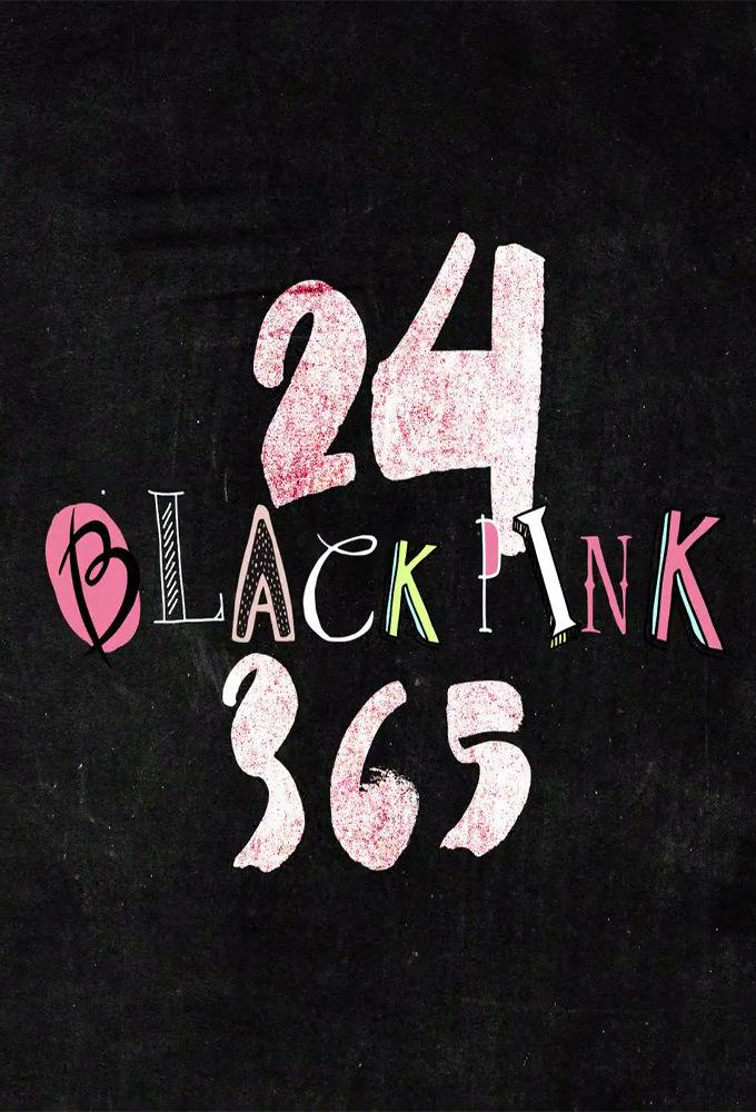 24/365 with BLACKPINK ne zaman