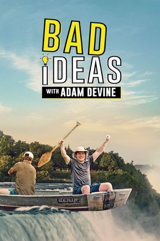 Bad Ideas with Adam Devine ne zaman