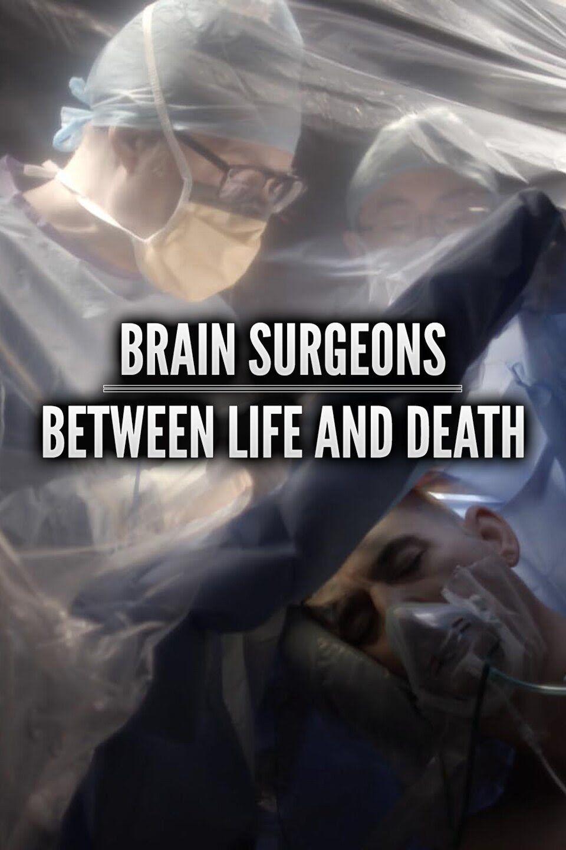 Brain Surgeons: Between Life and Death ne zaman