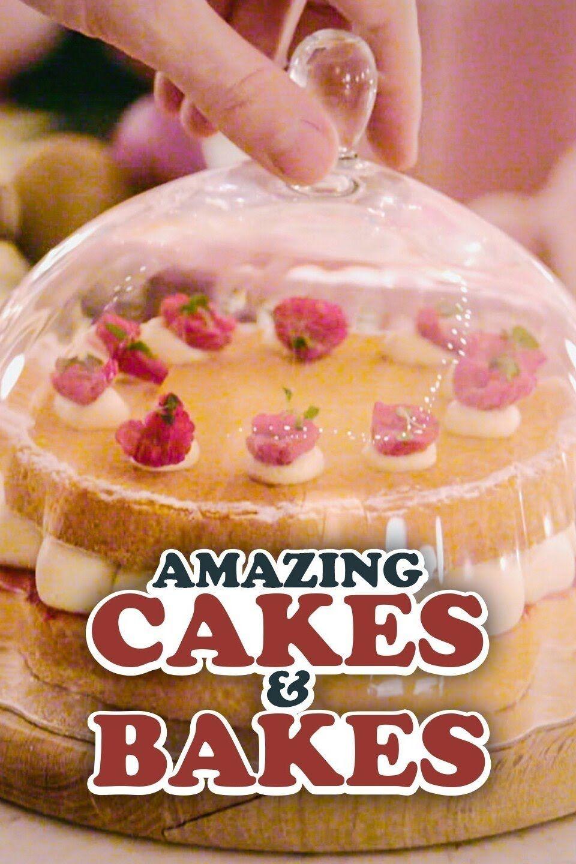 Amazing Cakes & Bakes ne zaman