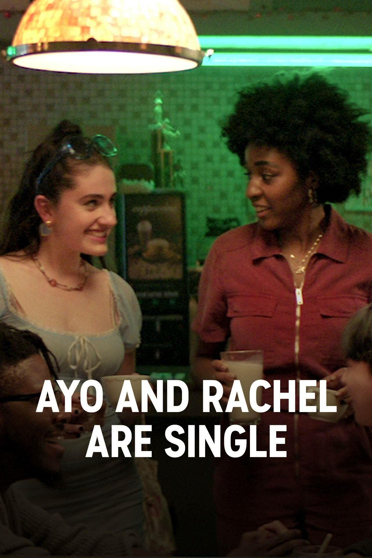 Ayo and Rachel Are Single ne zaman