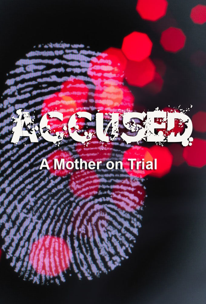 Accused: A Mother on Trial ne zaman