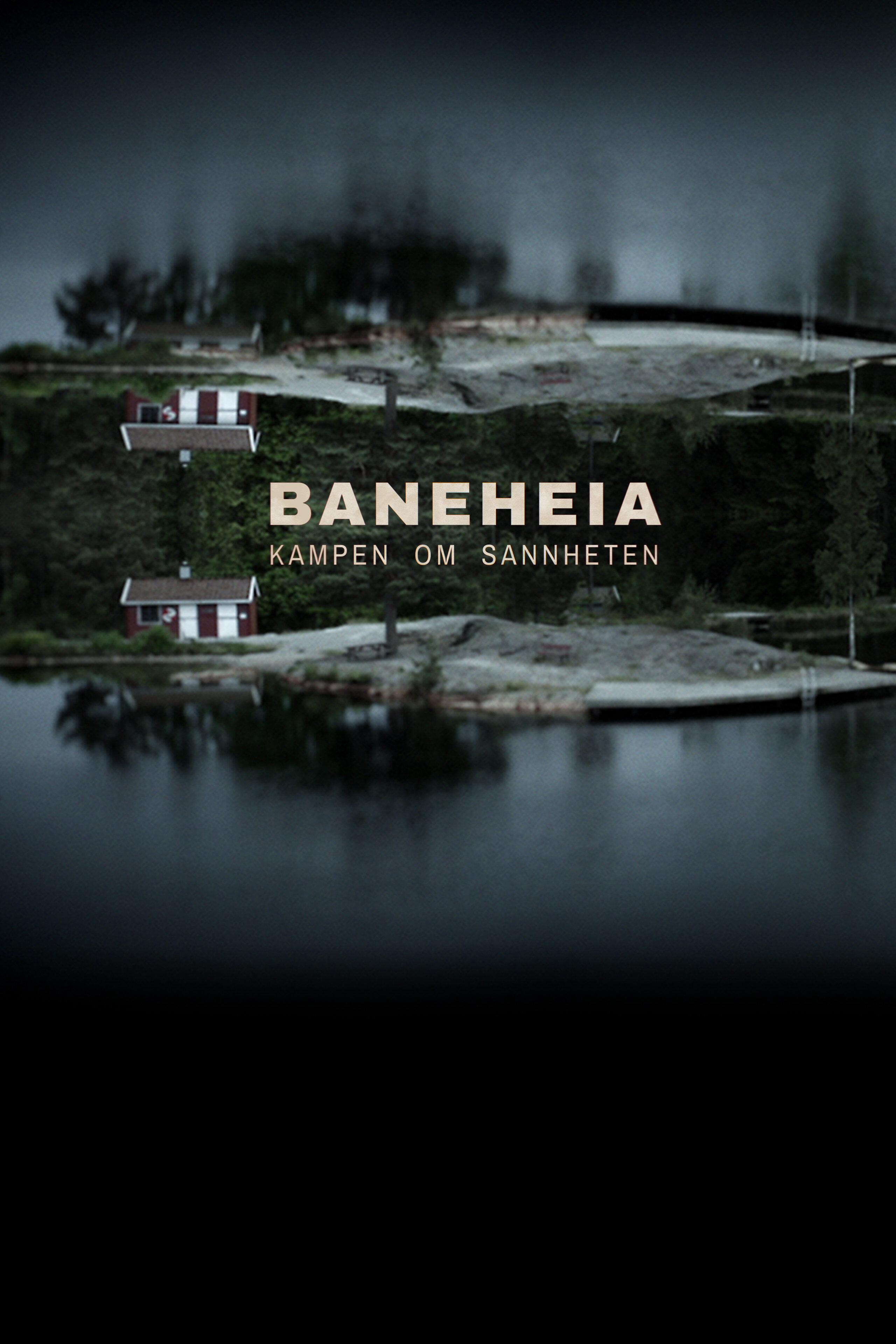 Baneheia - kampen om sannheten ne zaman