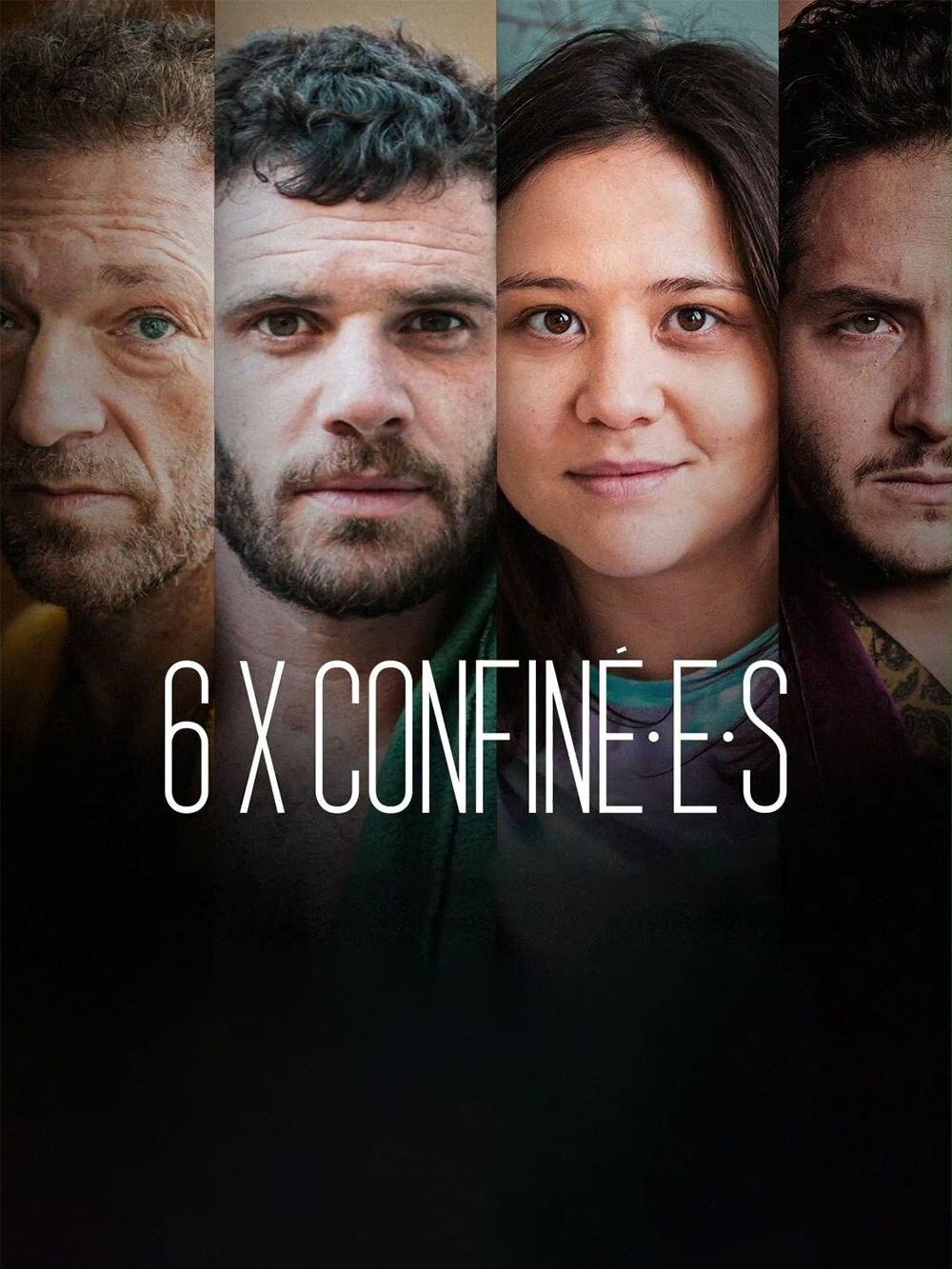 6 X confiné.e.s ne zaman