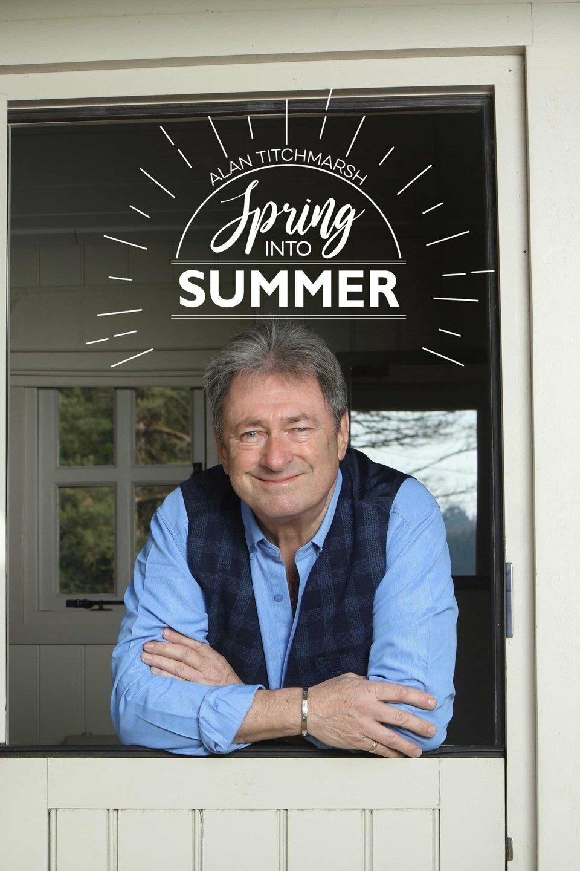 Alan Titchmarsh: Spring Into Summer ne zaman