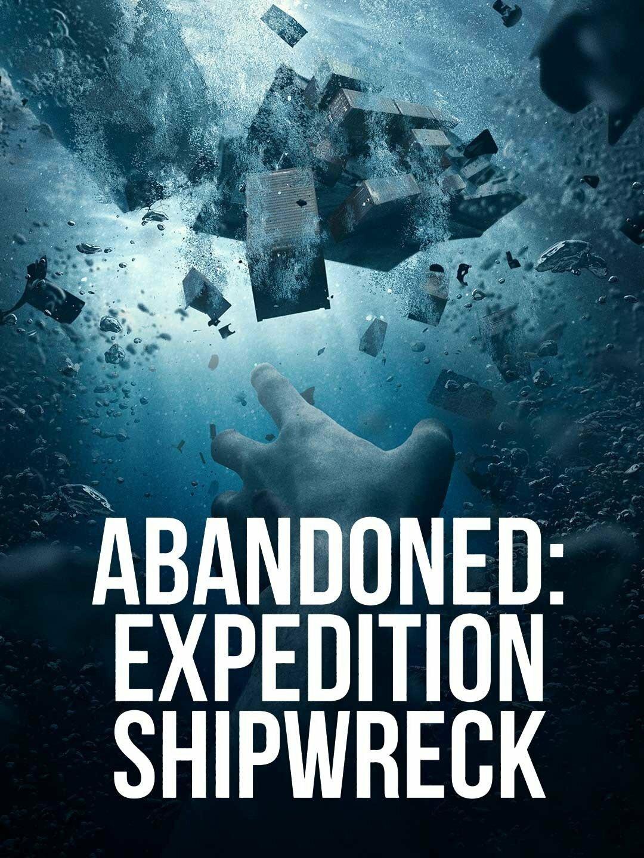 Abandoned: Expedition Shipwreck ne zaman