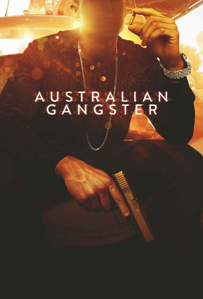 Australian Gangster ne zaman